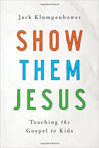 "11 of my favorite quotes from ""Show Them Jesus"" by Jack Klumpenhower"