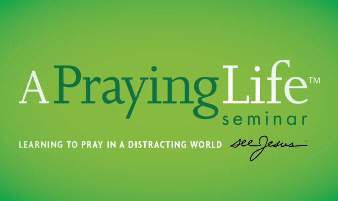 """""""A Praying Life""""Seminar"""