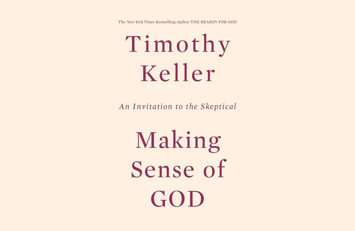 "18 Of My Favorite Quotes From ""Making Sense of God"" By Tim Keller"